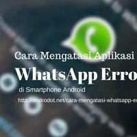 Cara Mengatasi Aplikasi WhatsApp Error di Android