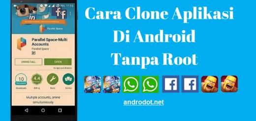 Cara Menggandakan (Clone) Aplikasi di Android Tanpa Root