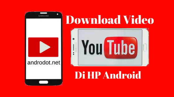 cara download video dari youtube di hp samsung