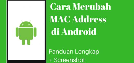 Cara Merubah MAC Address di Android