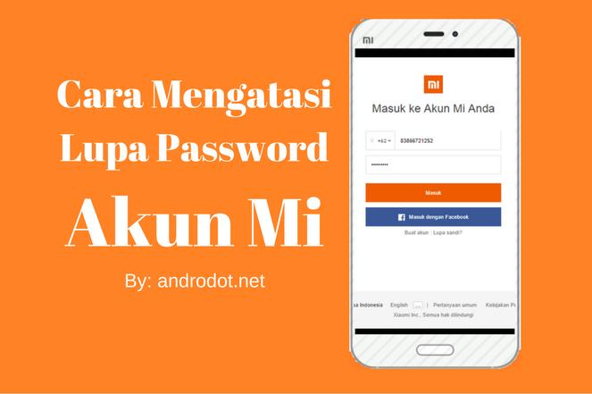 Cara Sukses Mengembalikan Akun Mi Yang Lupa Password 100 Berhasil