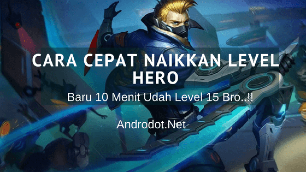 Ini Cara Cepat Naik Level Hero Di Mobile Legends Ala Pro Player