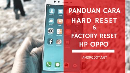 Cara Hard Reset/Factory Reset HP Oppo