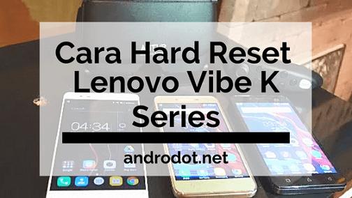 Cara Hard Reset HP lenovo Vibe K