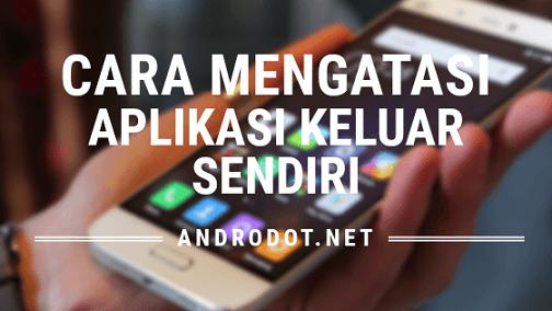 9 Cara Ampuh Mengatasi Sayangnya Aplikasi Telah Berhenti Di Android