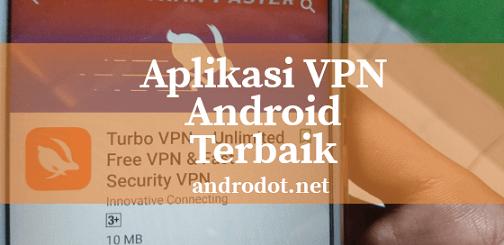 Daftar Aplikasi VPN Terbaik di Android 2018
