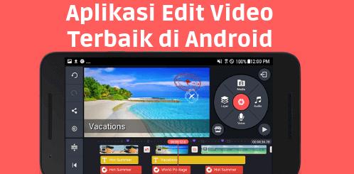 Kumpulan Aplikasi edit Video Android Terbaik