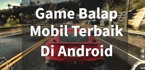Kumpulan Game Balapan Mobil Android Terbaik 2018