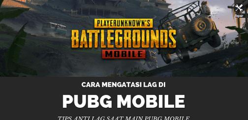 Cara Mengatasi Lag Saat Main PUBG Mobile