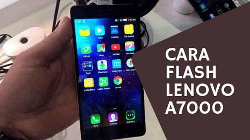 Cara Flash Lenovo A7000