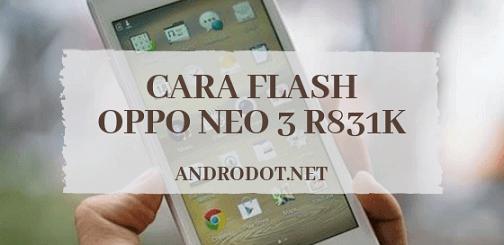 Cara Flash Oppo Neo 3 R831K bootloop