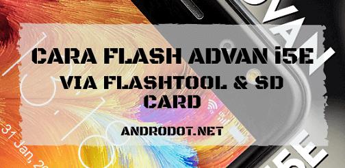 Cara Flash Advan i5E