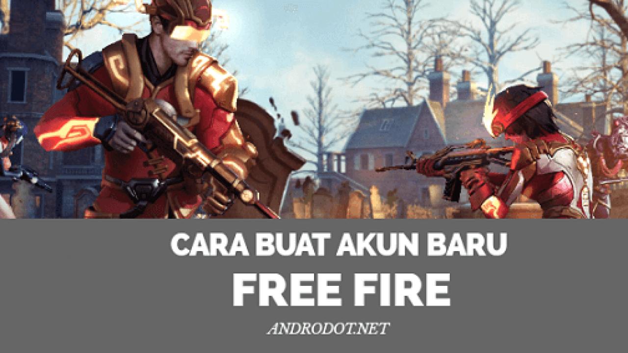 Cara Membuat Akun Baru di Free Fire, Gampang Banget!