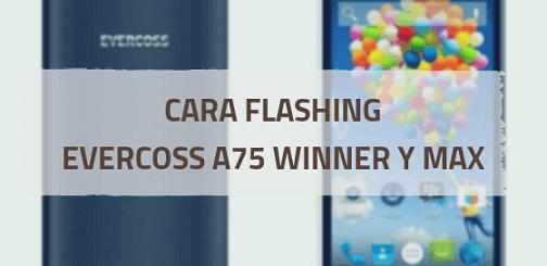 cara flash firmware Evercoss A75 tested