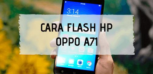 Cara Flash Oppo A71