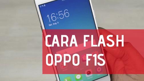 Cara Flash Oppo F1S A1601
