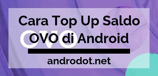 Cara Mudah Top Up Saldo OVO di HP Android
