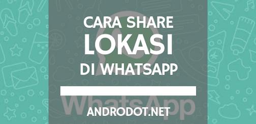 cara share lokasi terkini di whatsapp