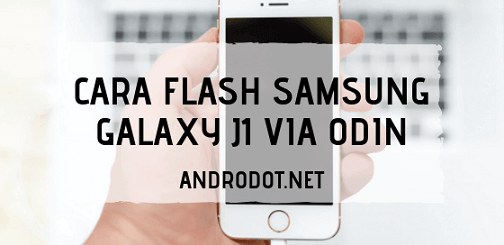 cara flash samsung galaxy j1 dengan PC