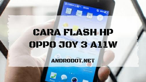 cara flash oppo joy 3 a11w