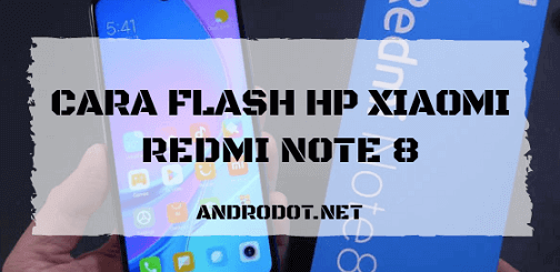 Cara Flash Xiaomi Redmi Note 8