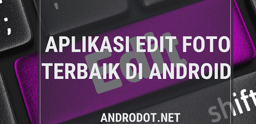 Aplikasi Edit Foto Terbaik di HP Android