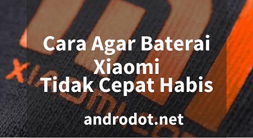 Cara Menghemat Baterai Xiaomi Agar Awet